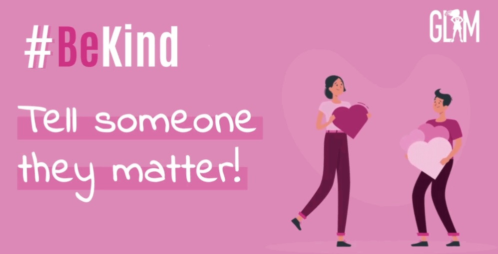 Be Kind. Tell someone they matter!