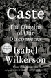 "Book Recommendation: ""Caste - The Origins of Our Discontents"" by Isabel Wilkerson"