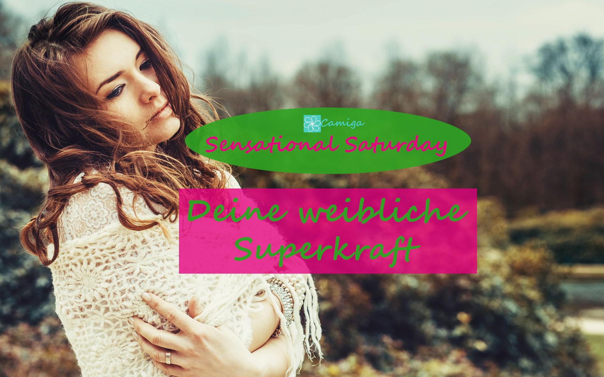 Deine weibliche Superkraft | Camiga - Finde deinen Glanz