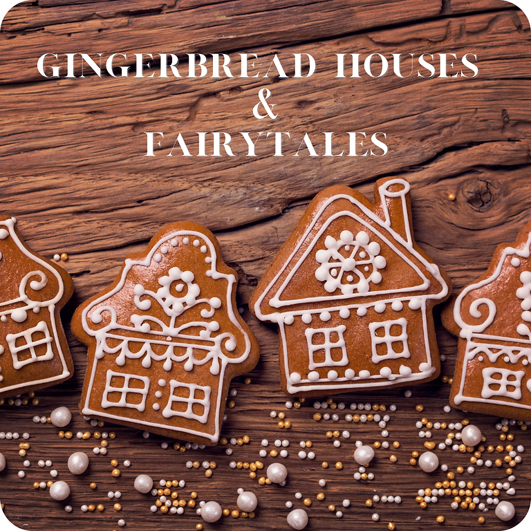 Gingerbread House Making & Fairytales