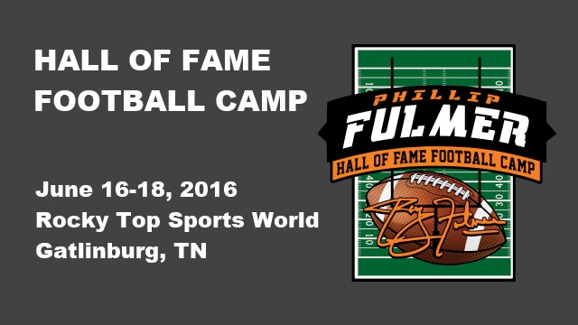 Phillip Fulmer Hall of Fame Football Camp