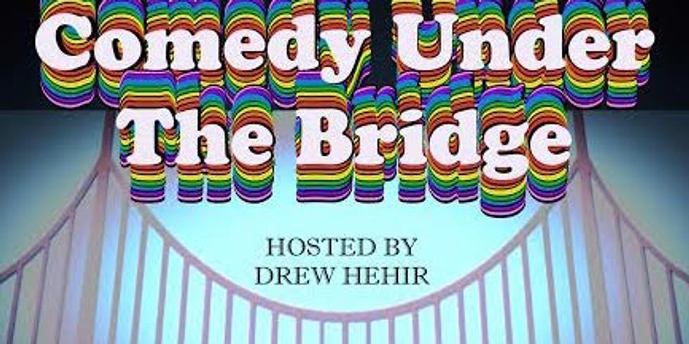 COMEDY UNDER THE BRIDGE