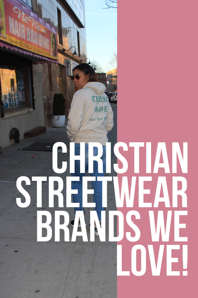 FASHION | Christian Streetwear Brands We LOVE!
