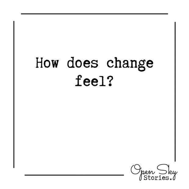 how does change feel?