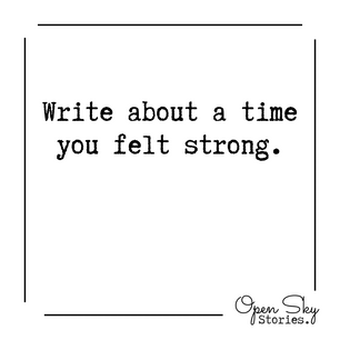 Write about a time you felt strong.