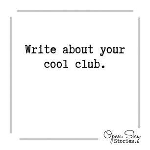 Write about your cool club.