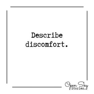 describe discomfort.