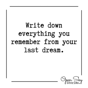 Write about your last dream.