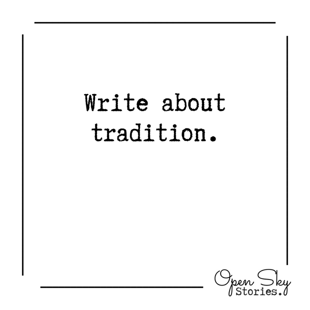 Write about tradition.