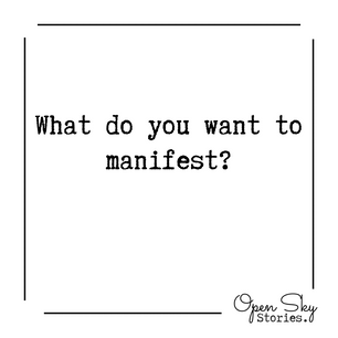 What do you want to manifest?