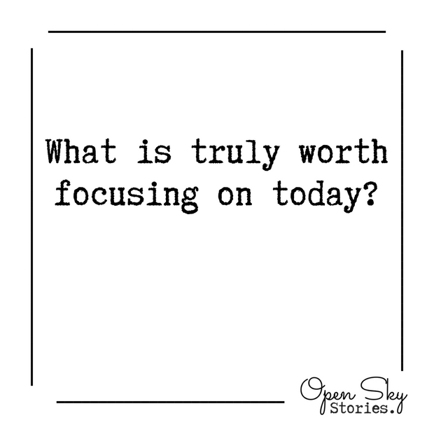 What is truly worth focusing on today?