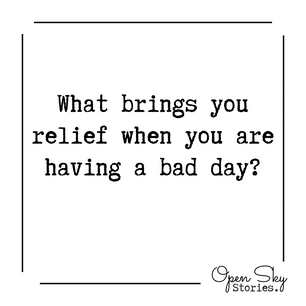 What brings you relief?