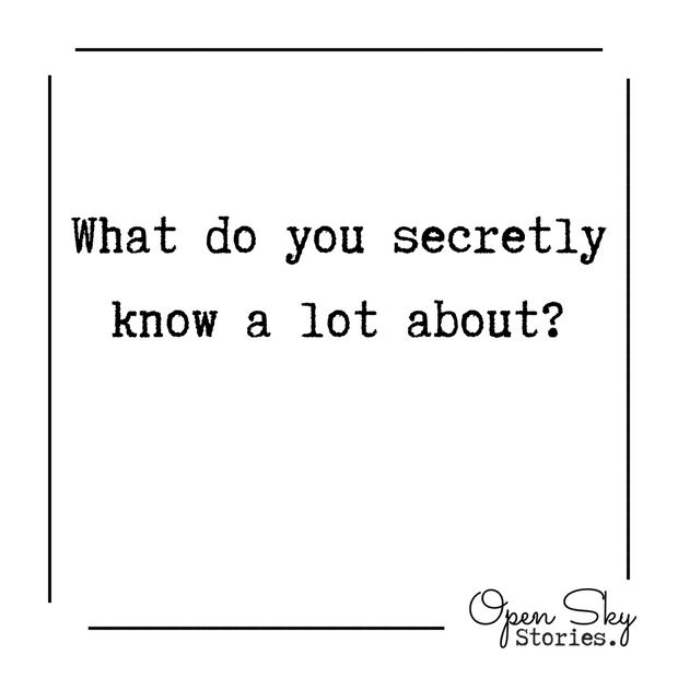 What do you secretly know a lot about?