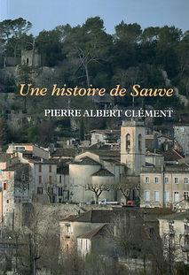 Une histoire de Sauve, un livre de Pierre Albert Clément