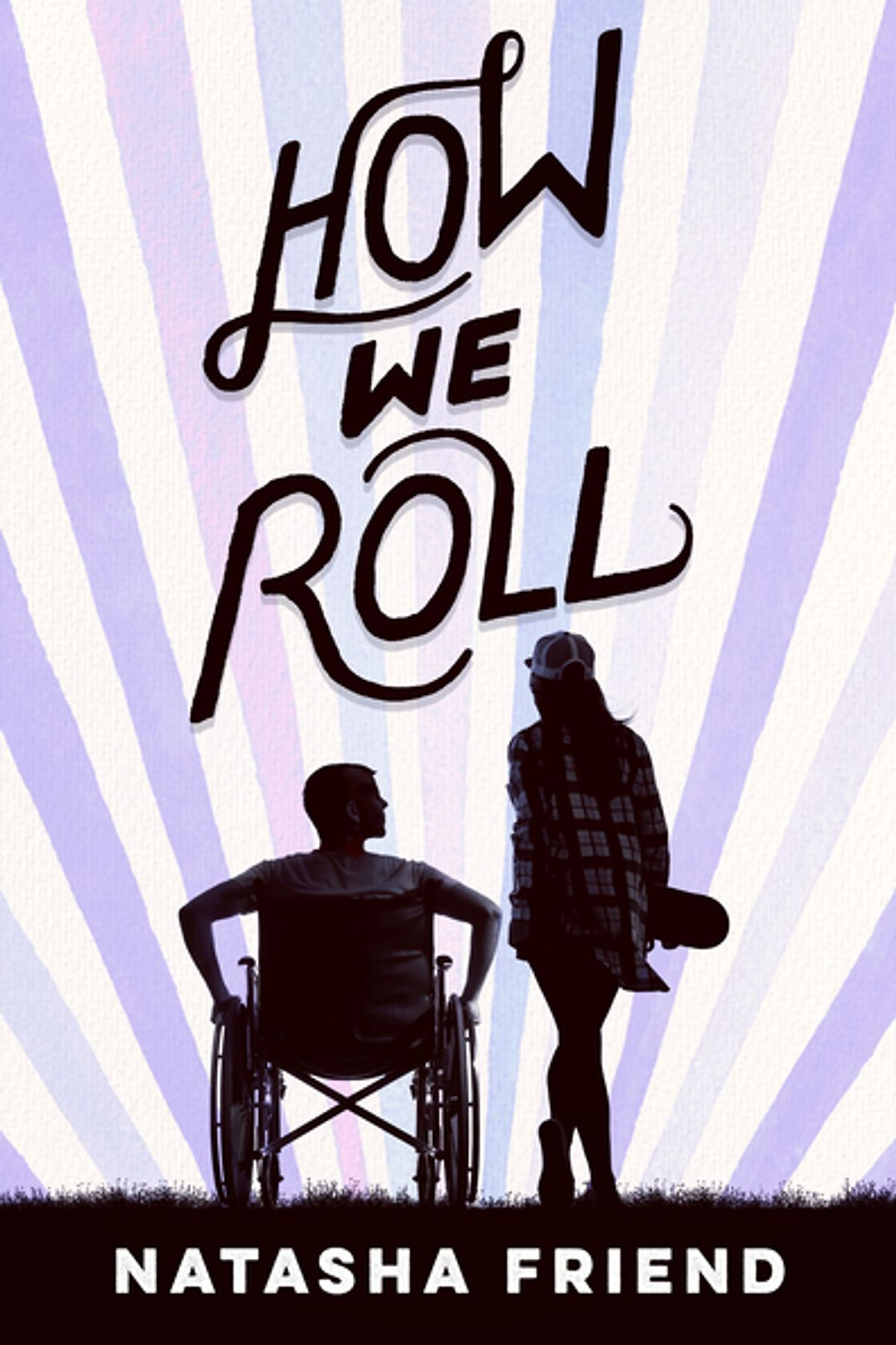 How We Roll by Natasha Friend