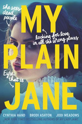 My Plain Jane by Cynthia Hand, Brodi Ashton, and Jodi Meadows