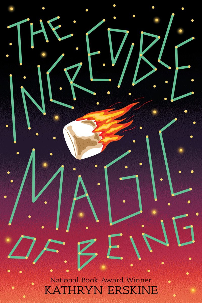 The Incredible Magic of Being by Kathryn Erskine
