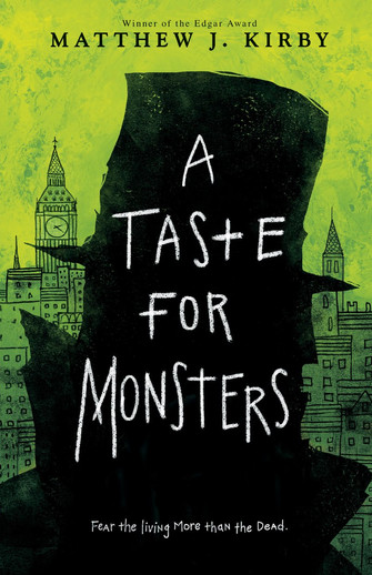 A Taste for Monsters by Matthew J. Kirby