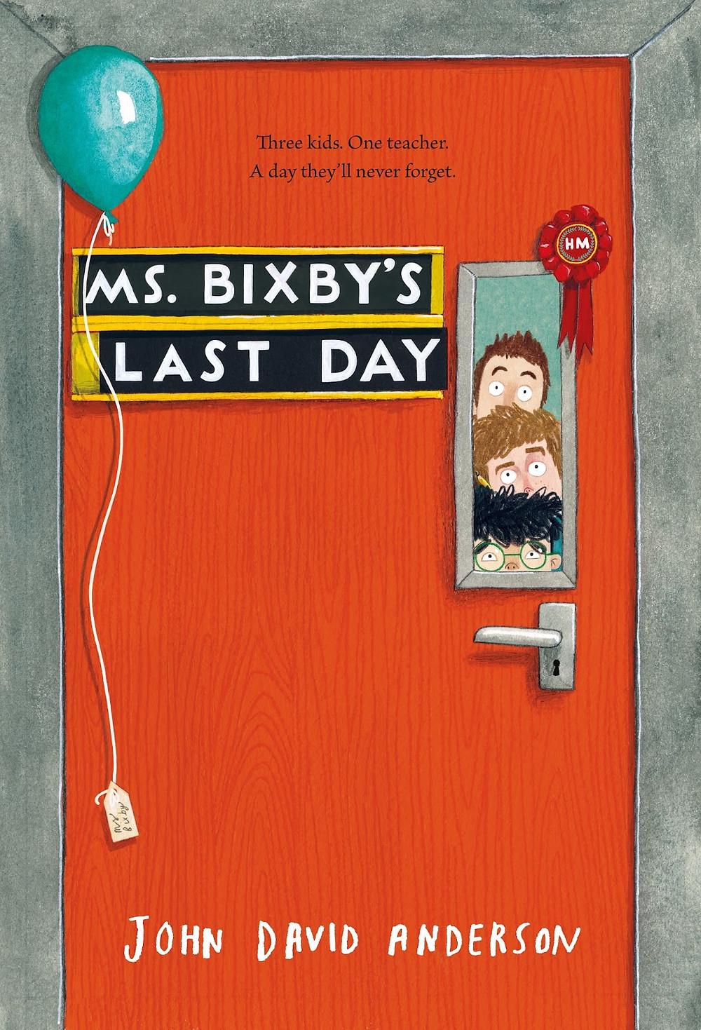 Ms. Bixby's Last Day by John David Anderson