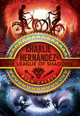 Charlie Hernandez and the League of Shadows by Ryan Calejo