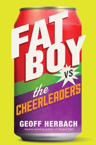 Fat Boy vs. the Cheerleaders by Geoff Herbach