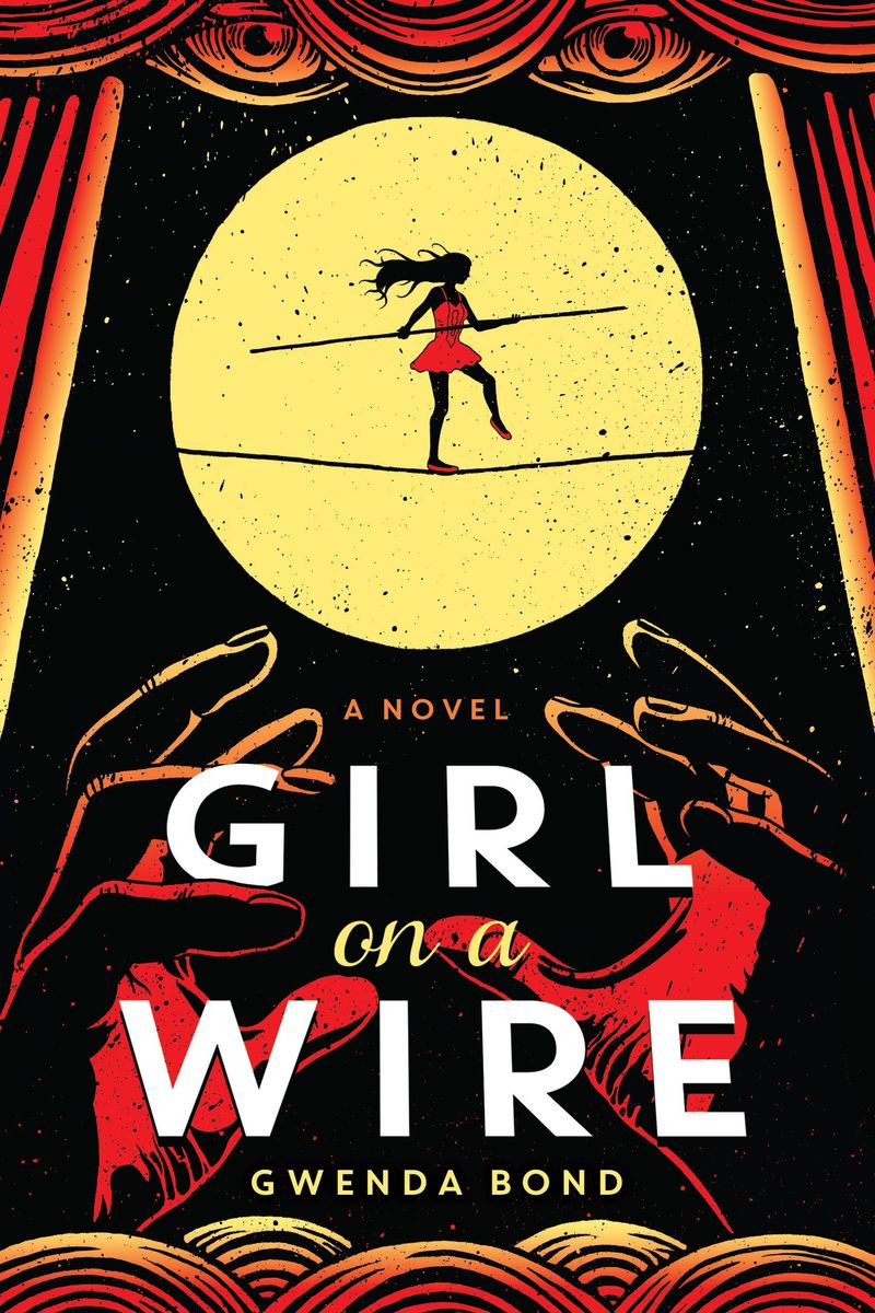 Girl on a Wire by Gwenda Bond