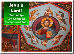 Jesus is Lord! Christianity's Life-Chang