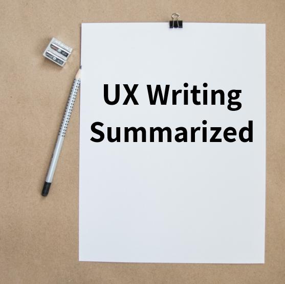 UX Writing Summarized