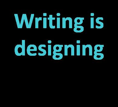 Writing is designing