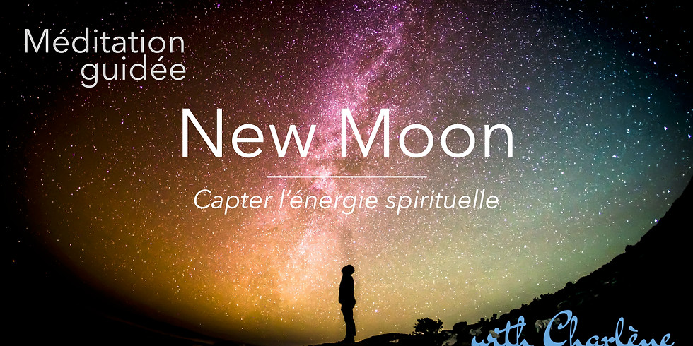 New Moon Méditation