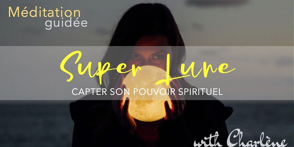 Méditation Super Lune ONLINE