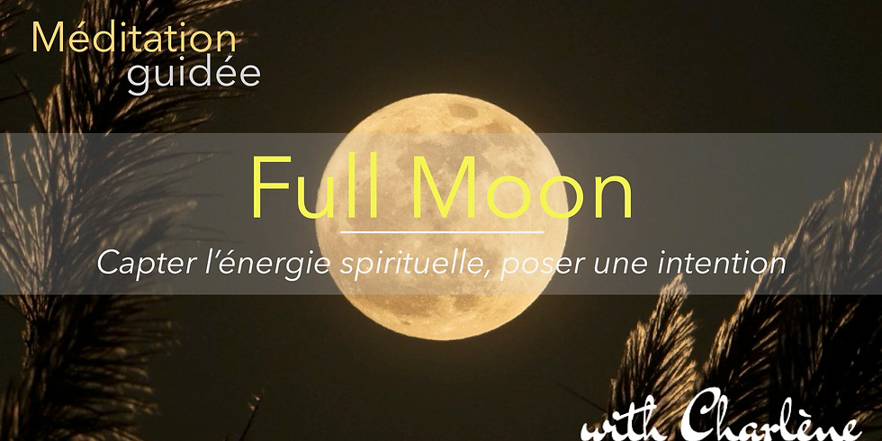 Full Moon - Méditation guidée ONLINE