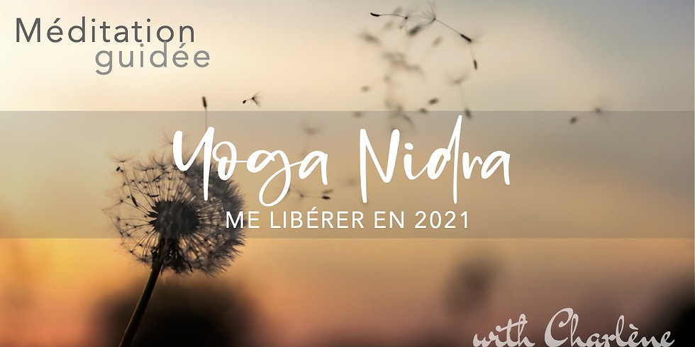Yoga Nidra, me libérer en 2021 ONLINE