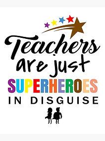 teachers are superheroes.jpg