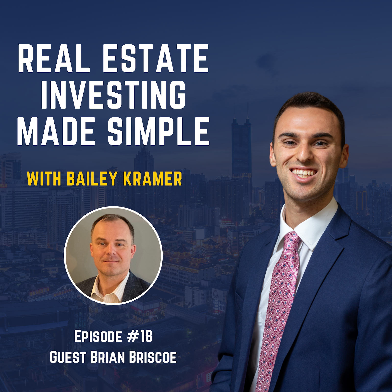 Brian Briscoe on Real Estate Investing Made Simple with Bailey Kramer