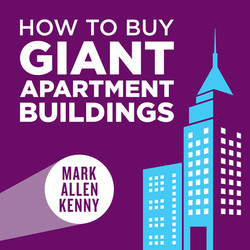 Brian Briscoe on How to Buy Giant Apartments with Mark Allen Kenny