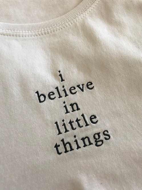 i believe in little things