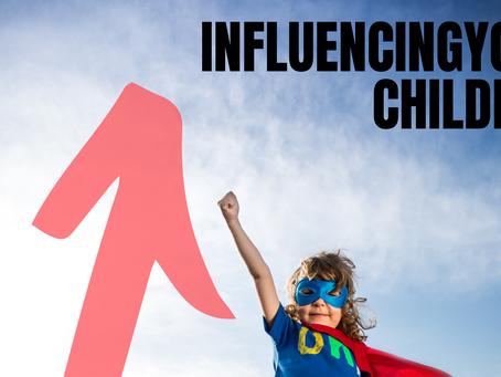 Influencing Your Children