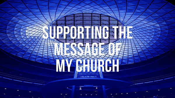 Supporting The Message Of My Church1.jpg