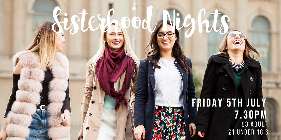 Sisterhood Nights - 5th July