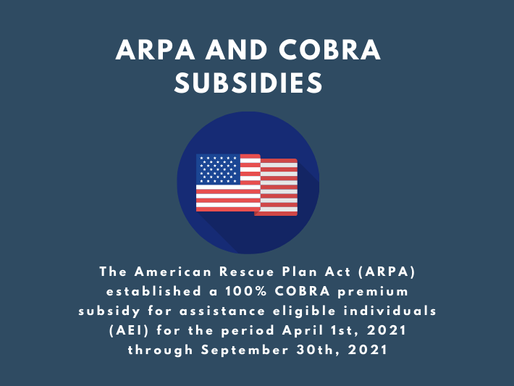 COBRA Premium Assistance is part of the newest Federal COVID-19 Relief Package