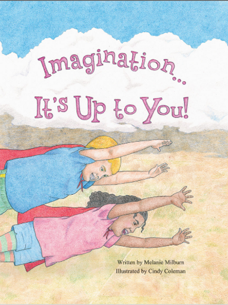 Imagination It's Up to You!