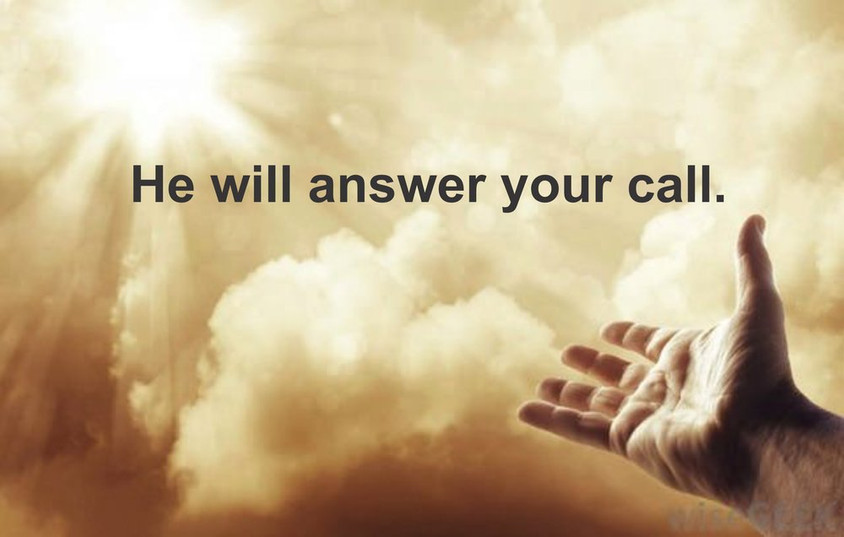 HE+WILL+ANSWER+YOUR+CALL.jpg