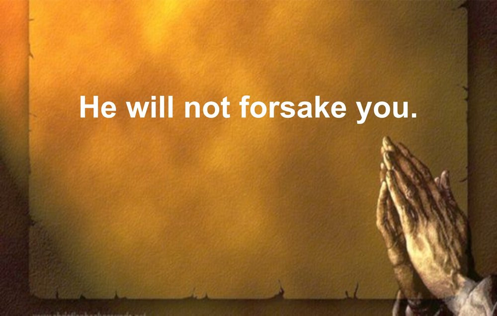 HE+WILL+NOT+FORSAKE+YOU.jpg