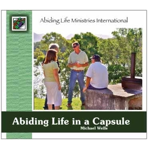 Abiding Life in a Capsule