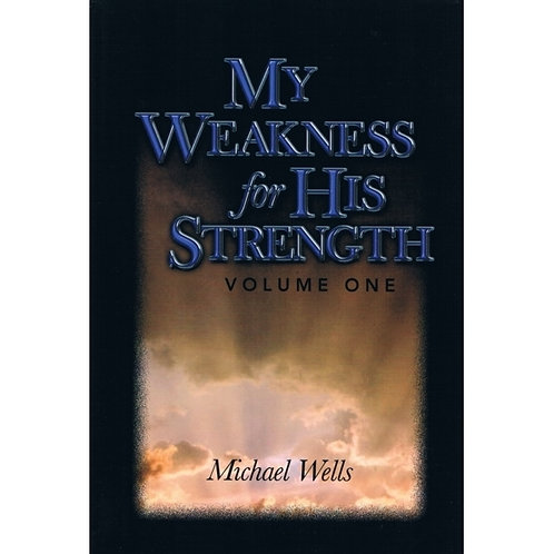 My Weakness for His Strength - Volume One - 5 book discount