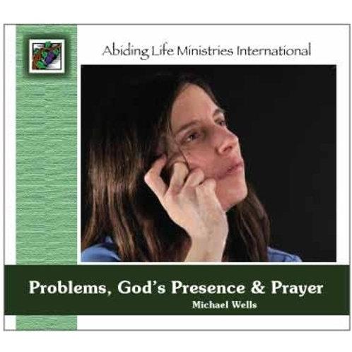Problems, God's Presence & Prayer