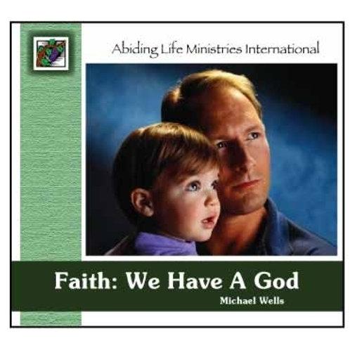 Faith: We Have A God