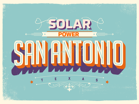 Solar Power in San Antonio - The 2018 Ultimate Guide