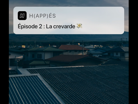 """hAPPés"" S01E02 : La crevarde"